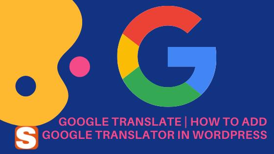 Google Translate | How To Add Google Translator In WordPress