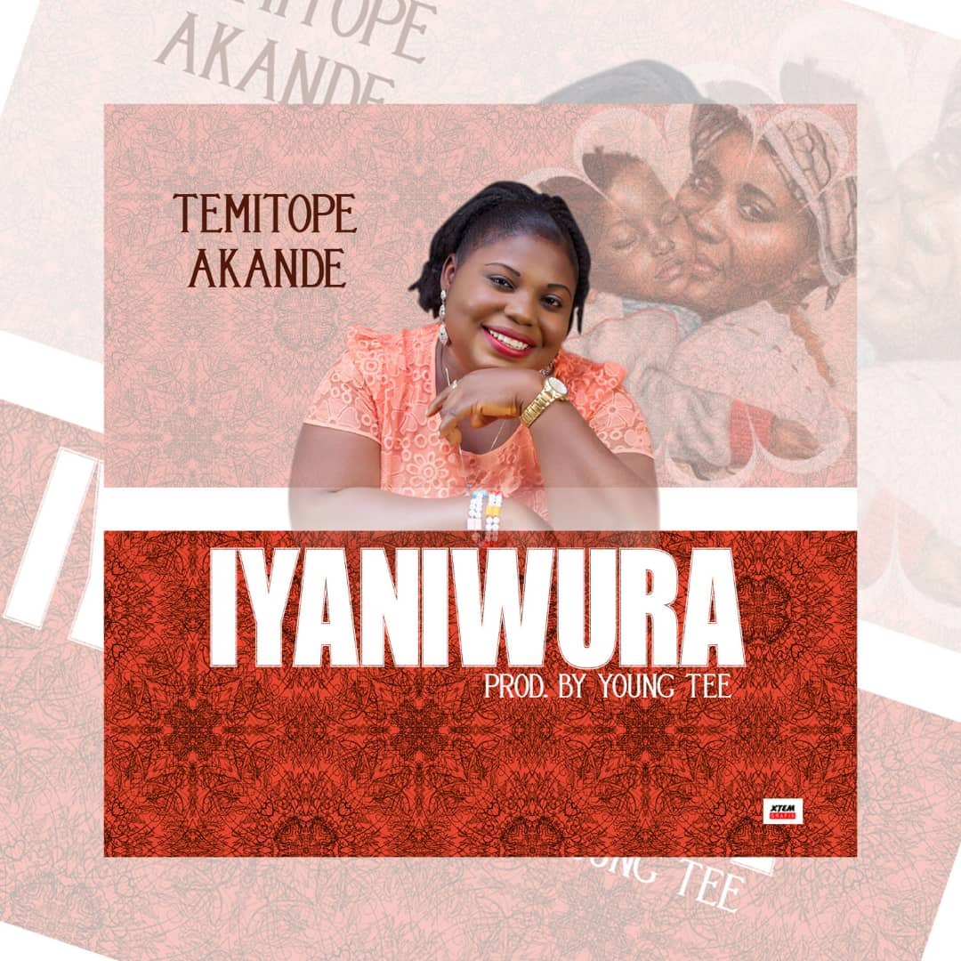 [TR MP3] Temitope Akande – Iyaniwura (Prod. By Young Tee) - Toorugged